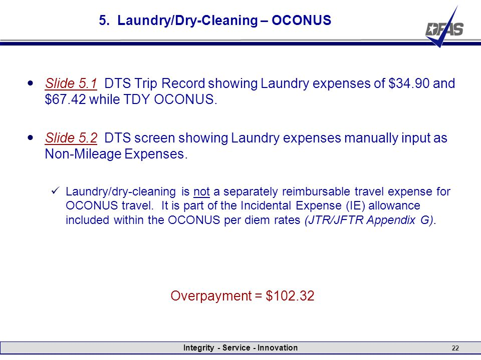 Integrity - Service - Innovation 22 5. Laundry/Dry-Cleaning – OCONUS Slide 5.1 DTS Trip Record showing Laundry expenses of $34.90 and $67.42 while TDY