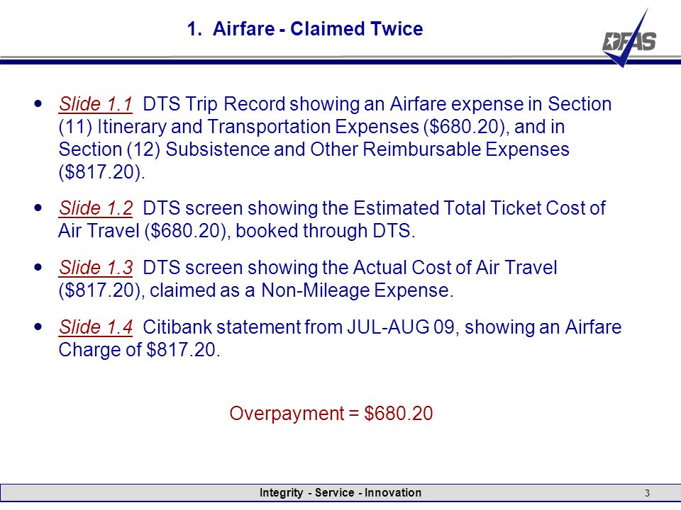 Integrity - Service - Innovation 3 1. Airfare - Claimed Twice Slide 1.1 DTS Trip Record showing an Airfare expense in Section (11) Itinerary and Trans