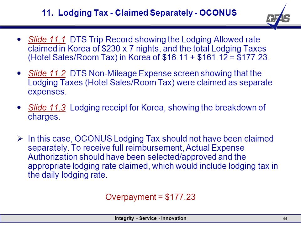 Integrity - Service - Innovation 44 11. Lodging Tax - Claimed Separately - OCONUS Slide 11.1 DTS Trip Record showing the Lodging Allowed rate claimed