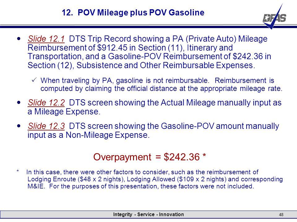Integrity - Service - Innovation 48 12. POV Mileage plus POV Gasoline Slide 12.1 DTS Trip Record showing a PA (Private Auto) Mileage Reimbursement of