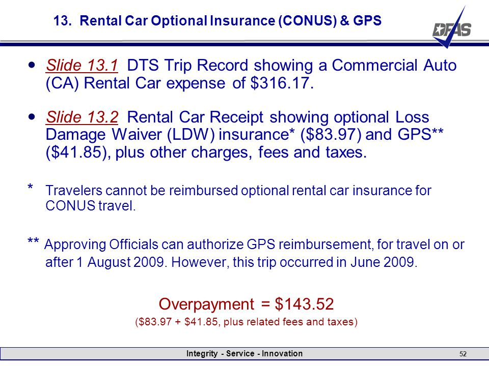 Integrity - Service - Innovation 52 13. Rental Car Optional Insurance (CONUS) & GPS Slide 13.1 DTS Trip Record showing a Commercial Auto (CA) Rental C