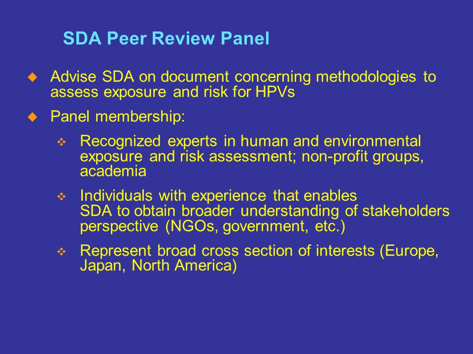 SM The Home of the Cleaning Products and Oleochemical Industries Slide 16 SDA Peer Review Panel  Advise SDA on document concerning methodologies to a