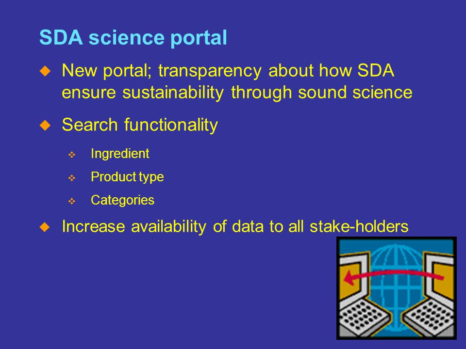 SM The Home of the Cleaning Products and Oleochemical Industries Slide 26 SDA science portal  New portal; transparency about how SDA ensure sustainab