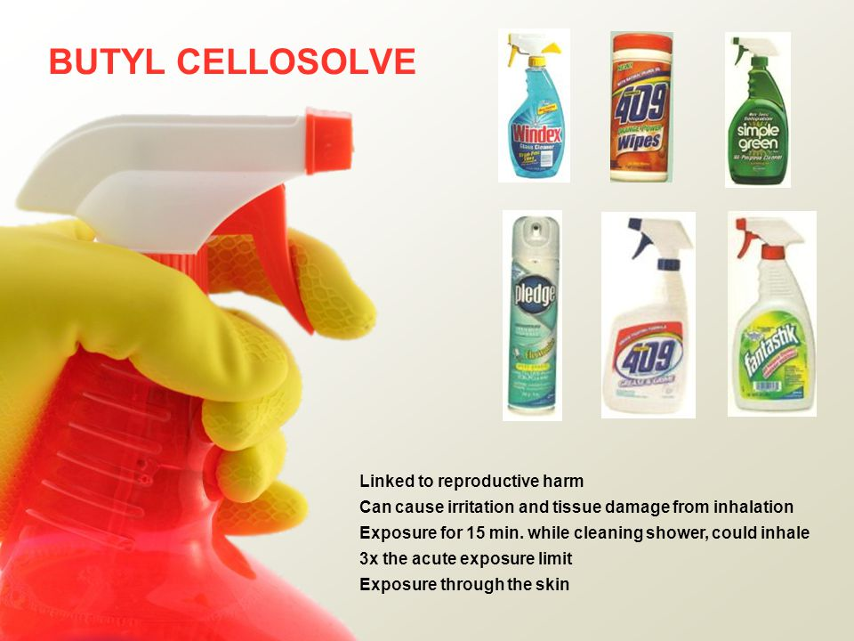 BUTYL CELLOSOLVE Linked to reproductive harm Can cause irritation and tissue damage from inhalation Exposure for 15 min.