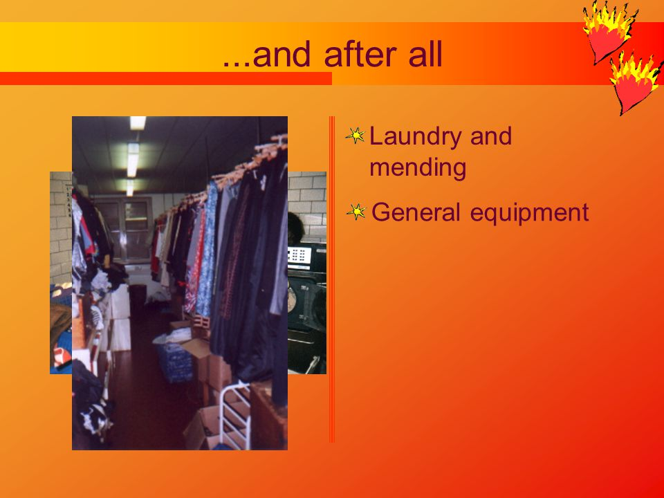 ...and after all Laundry and mending General equipment
