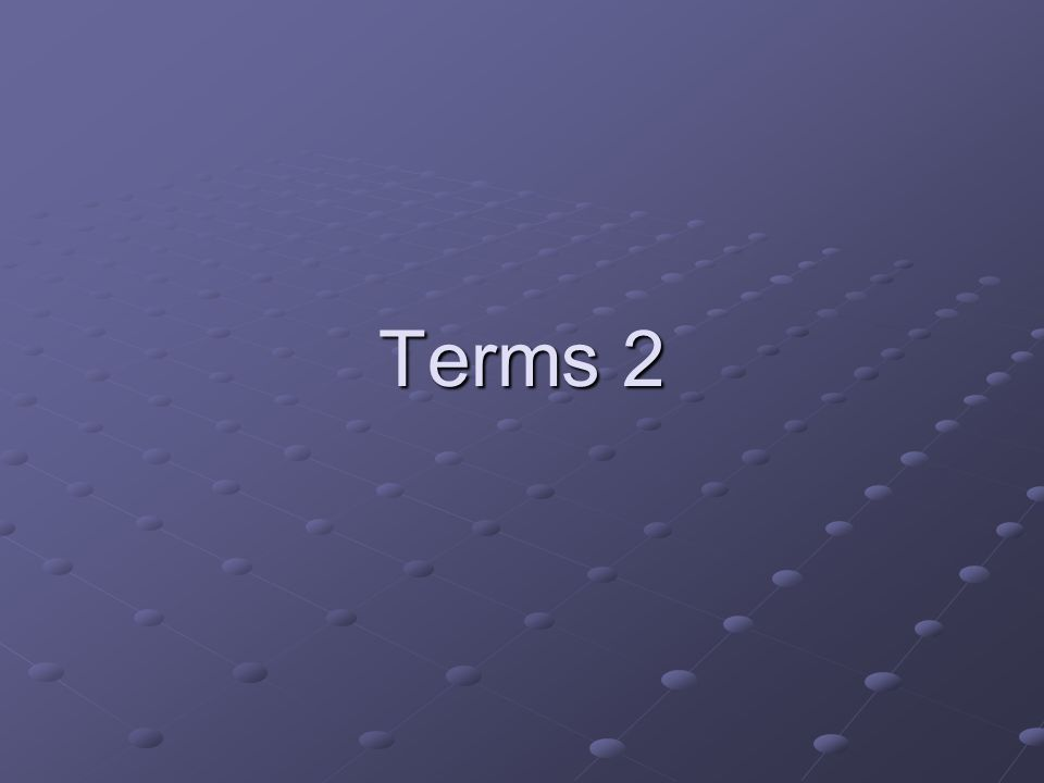 Terms 2