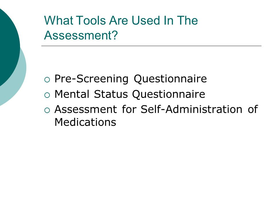 What Tools Are Used In The Assessment.