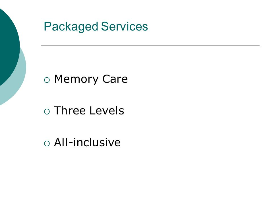 Packaged Services  Memory Care  Three Levels  All-inclusive