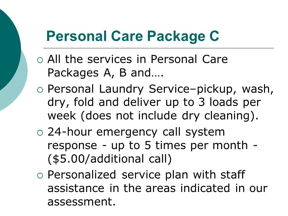 Personal Care Package C  All the services in Personal Care Packages A, B and….