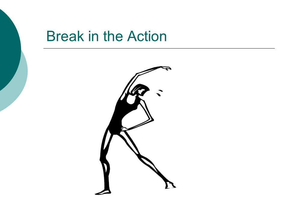 Break in the Action