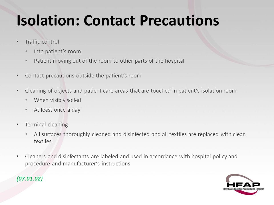 Isolation: Contact Precautions Traffic control Traffic control Into patient's room Into patient's room Patient moving out of the room to other parts o