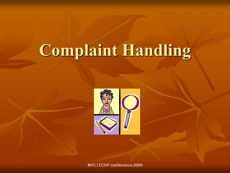 Complaint Handling NYS LTCOP conference 2009
