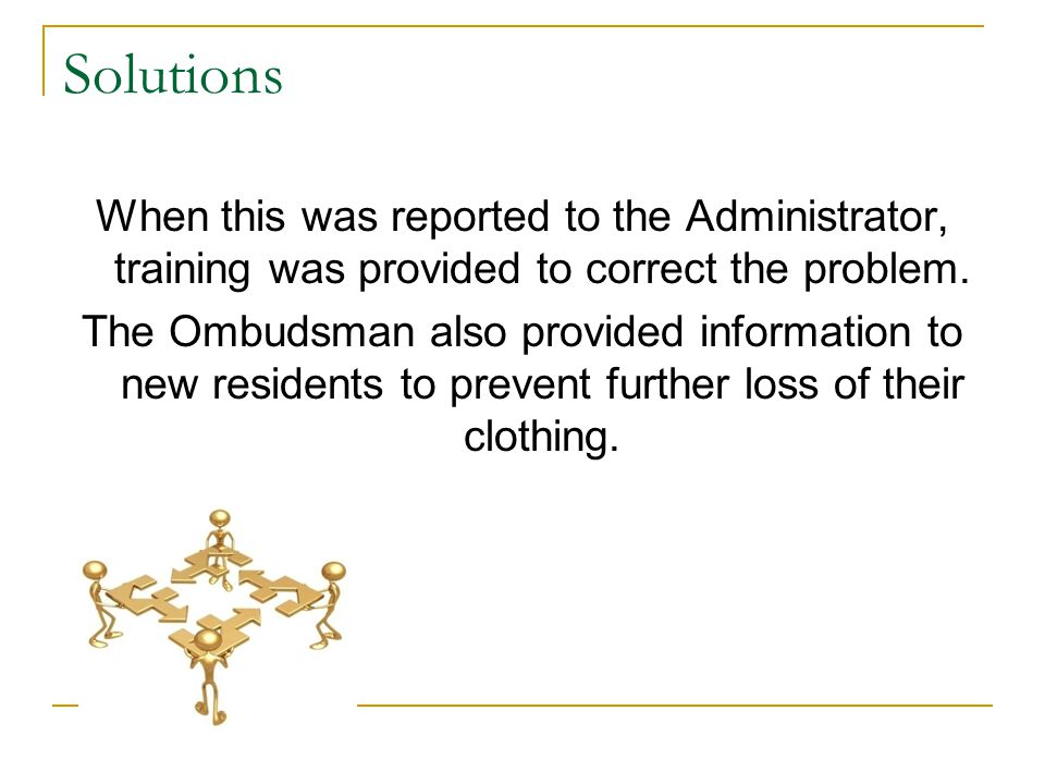When this was reported to the Administrator, training was provided to correct the problem.