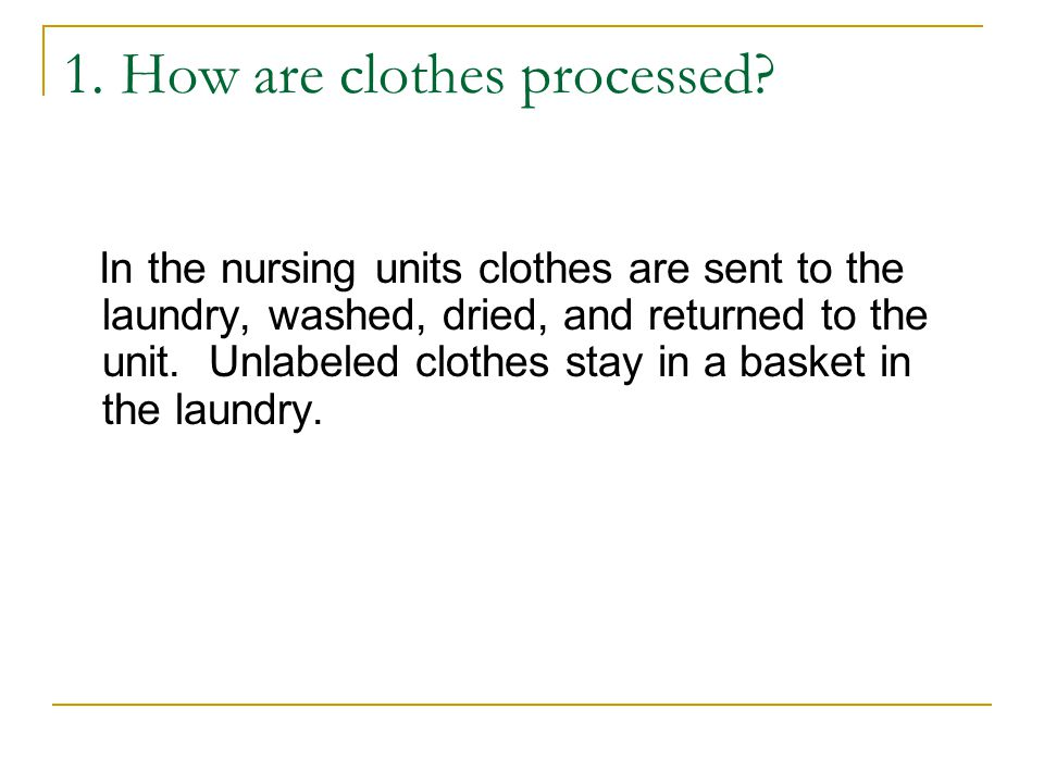 1. How are clothes processed.