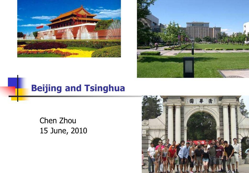 Beijing and Tsinghua Chen Zhou 15 June, 2010