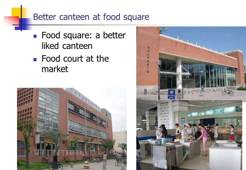 Better canteen at food square Food square: a better liked canteen Food court at the market