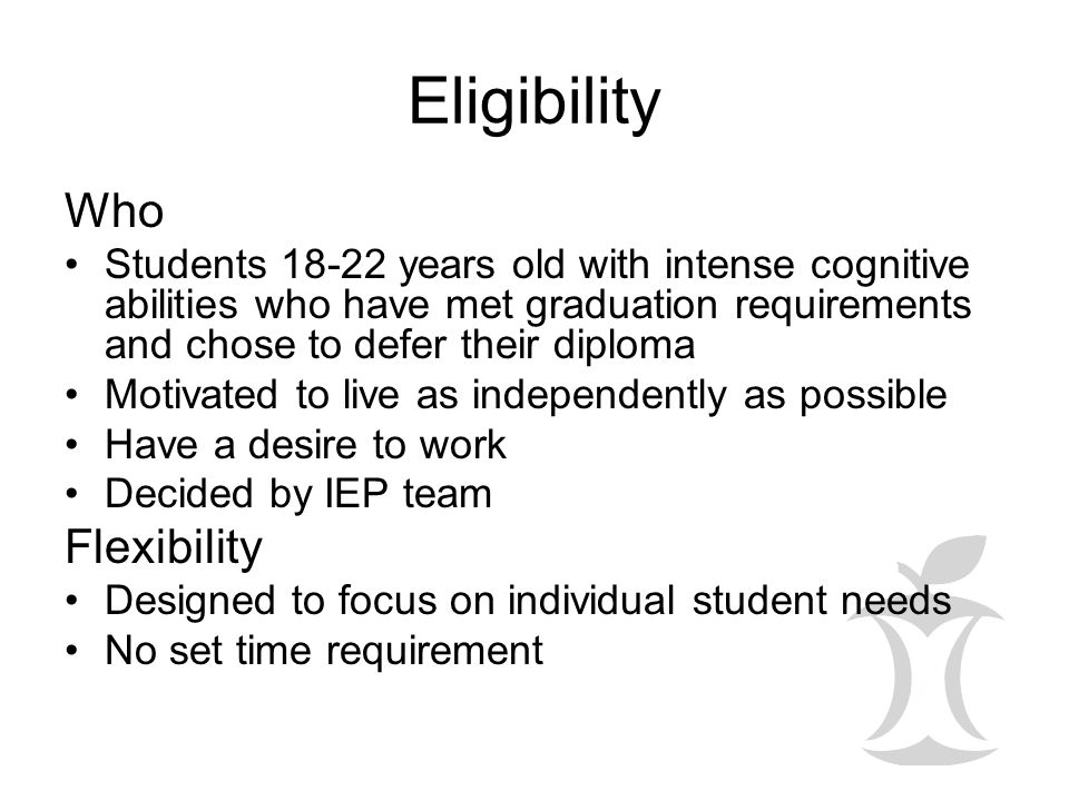 Eligibility Who Students 18-22 years old with intense cognitive abilities who have met graduation requirements and chose to defer their diploma Motiva