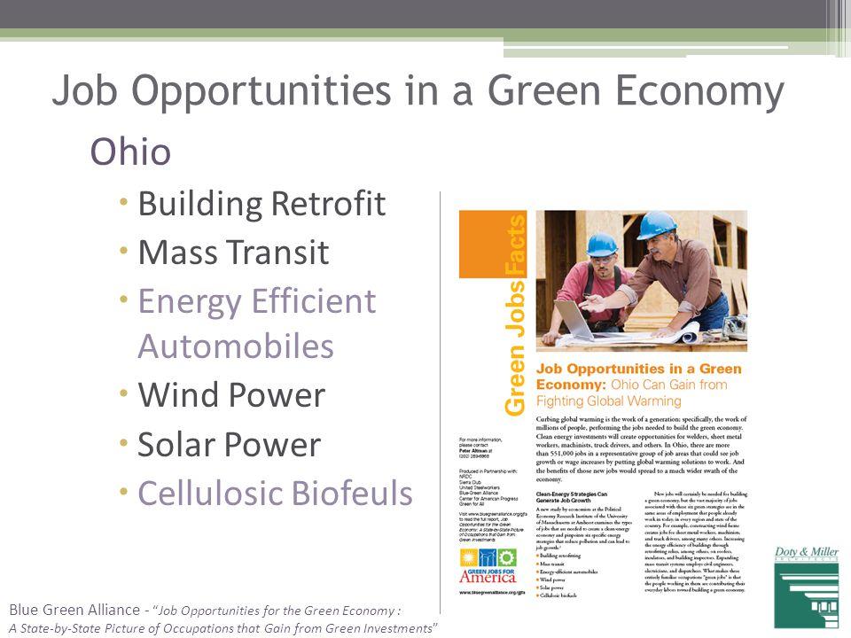 Job Opportunities in a Green Economy Ohio  Building Retrofit  Mass Transit  Energy Efficient Automobiles  Wind Power  Solar Power  Cellulosic Bi