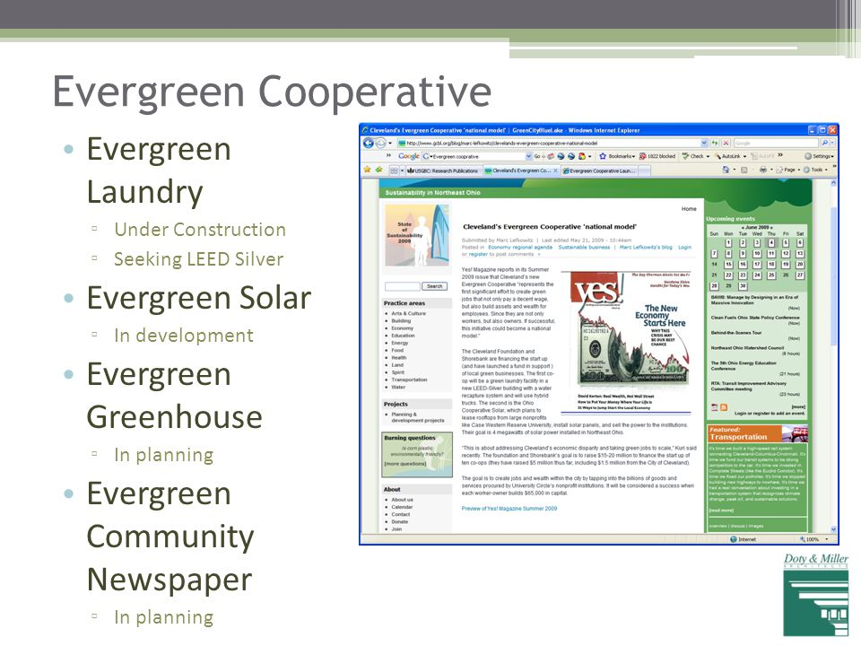 Evergreen Cooperative Evergreen Laundry ▫ Under Construction ▫ Seeking LEED Silver Evergreen Solar ▫ In development Evergreen Greenhouse ▫ In planning