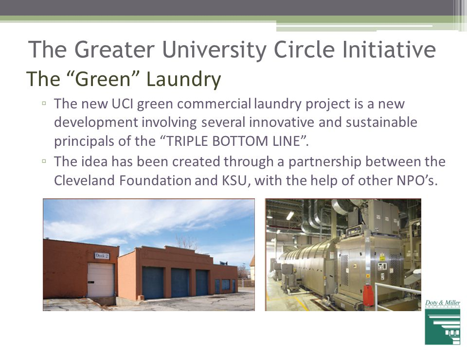 """The Greater University Circle Initiative The """"Green"""" Laundry ▫ The new UCI green commercial laundry project is a new development involving several inn"""