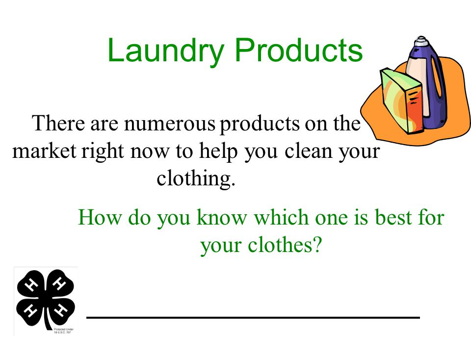 Laundry Products There are numerous products on the market right now to help you clean your clothing. How do you know which one is best for your cloth