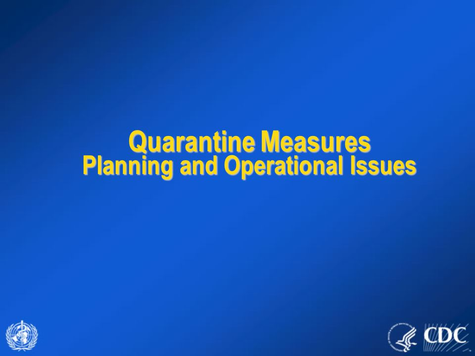 Quarantine Measures Planning and Operational Issues