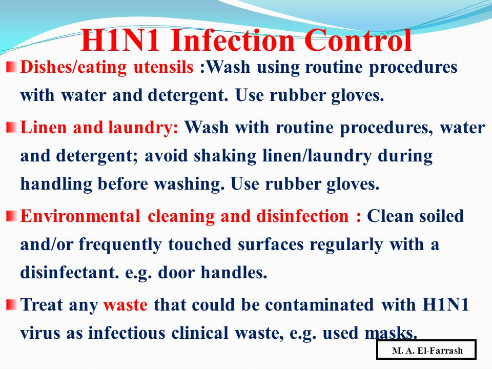Dishes/eating utensils :Wash using routine procedures with water and detergent. Use rubber gloves. Linen and laundry: Wash with routine procedures, wa