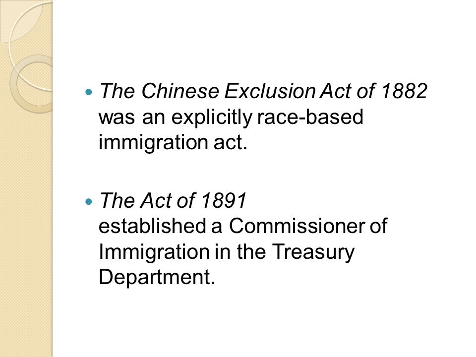 The Chinese Exclusion Act of 1882 was an explicitly race-based immigration act.