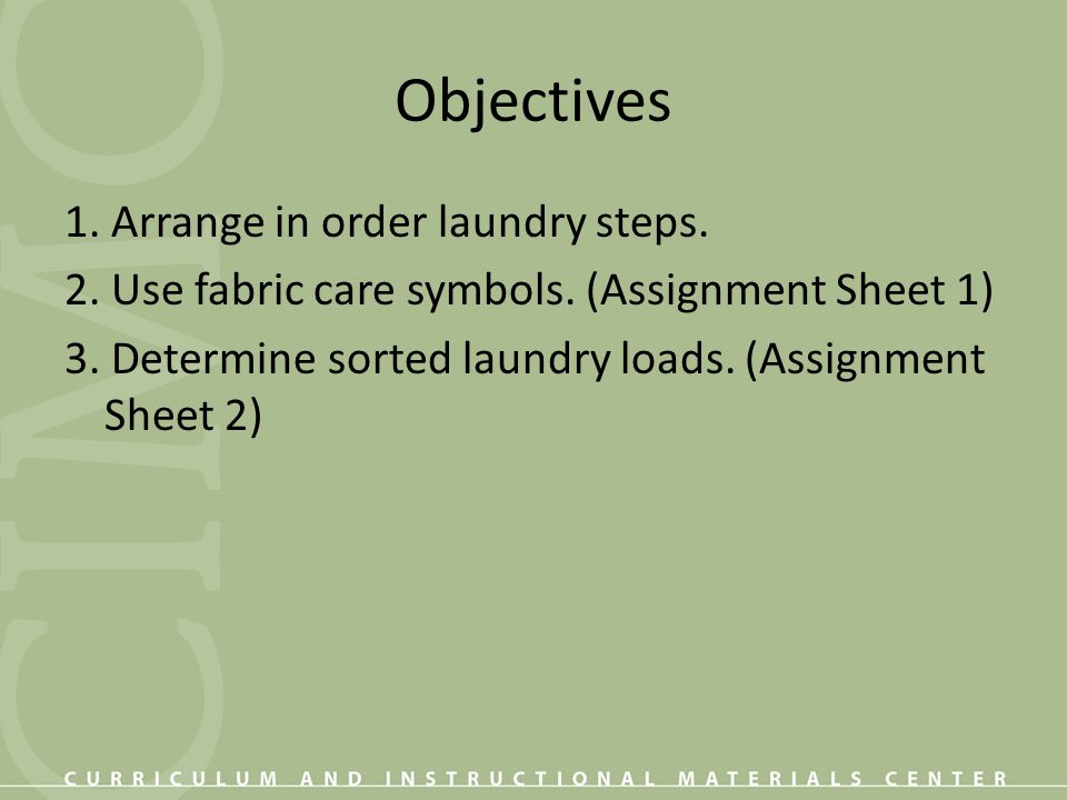 Objectives 4.Determine stain removal treatments. (Assignment Sheet 3) 5.