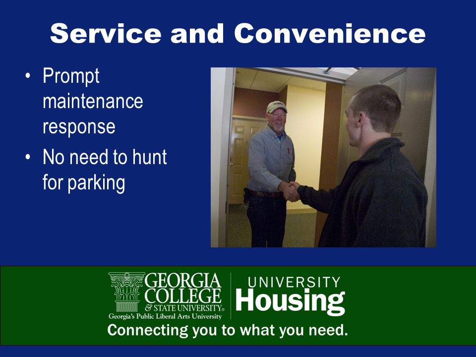 Service and Convenience Prompt maintenance response No need to hunt for parking