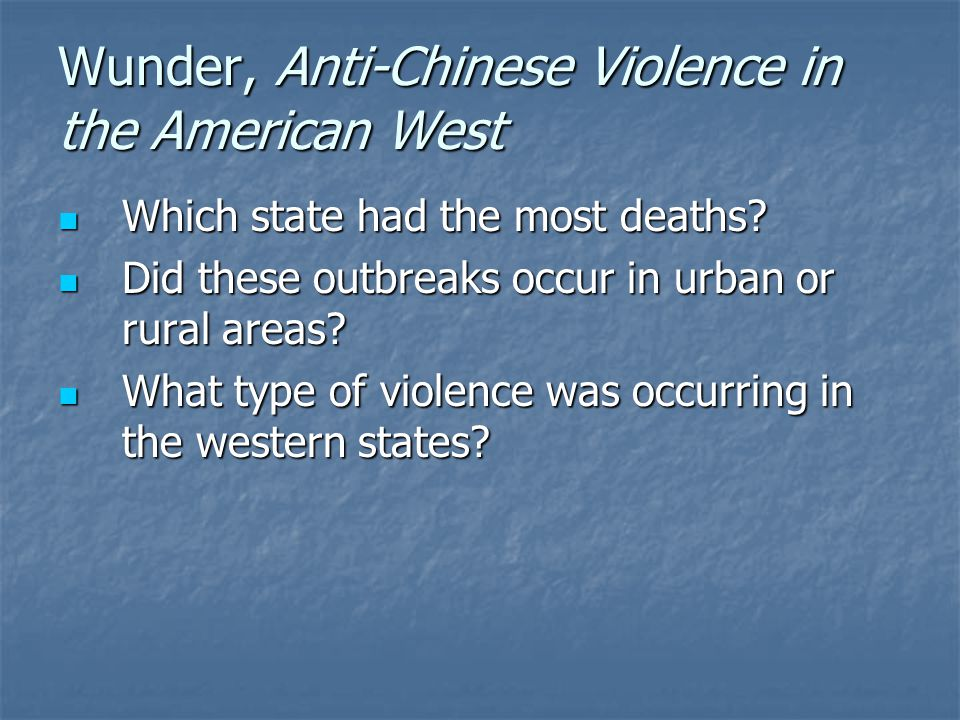Wunder, Anti-Chinese Violence in the American West Which state had the most deaths.