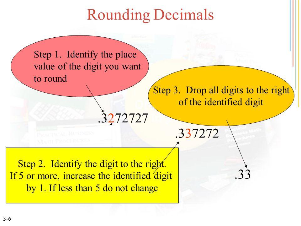 3-6 Rounding Decimals.3272727.337272 Step 1.