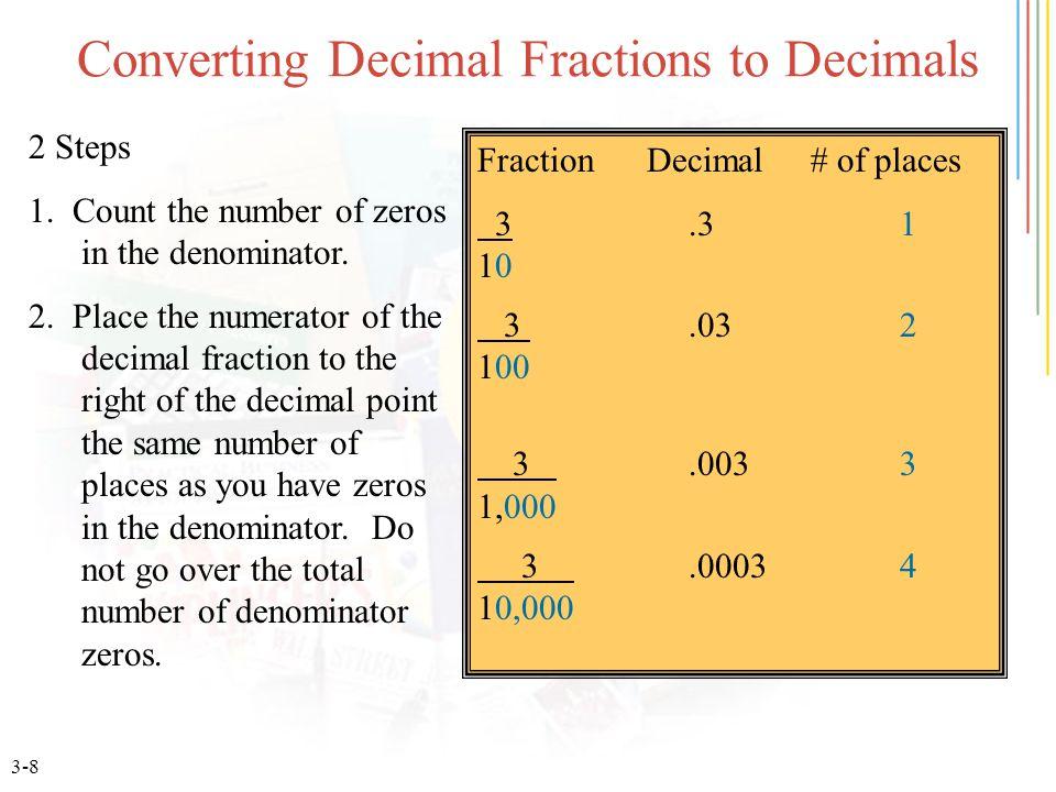 3-8 Converting Decimal Fractions to Decimals 2 Steps 1.