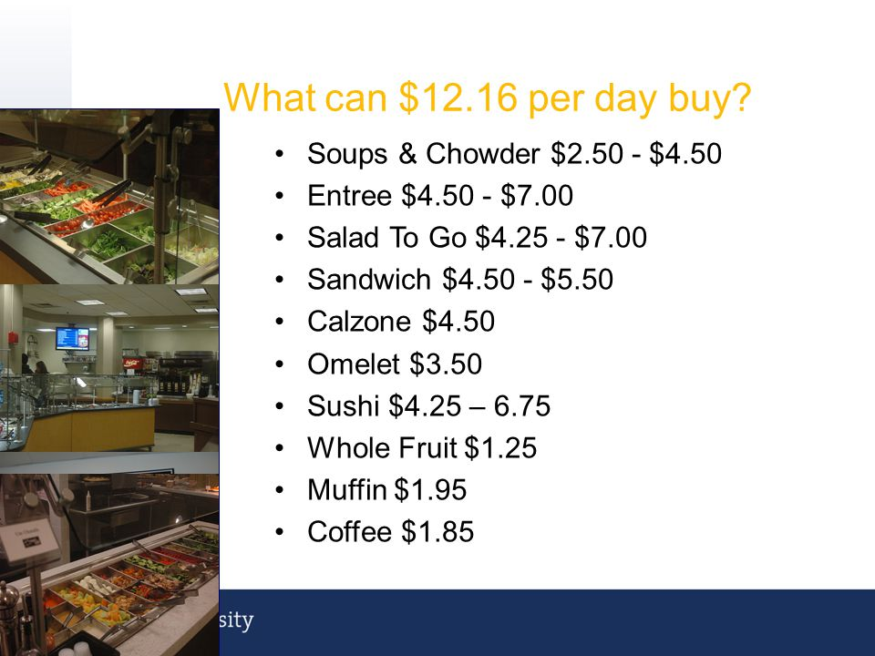 On Campus Meal Plan Information Three resident meal plan options – Meal Plan A $3134 per year/$1567 per semester – Meal Plan B $2810 per year/$1405 pe