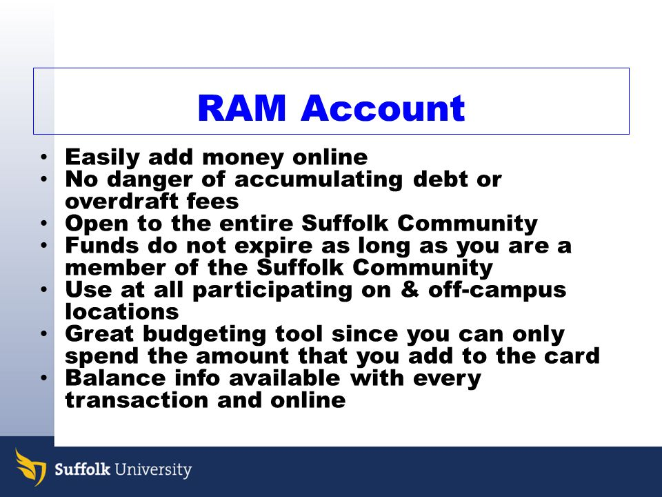 Ram Card The RAM Card is your student's Suffolk ID and the key to most everything! Photo Identification Resident meal plans and laundry services Secur