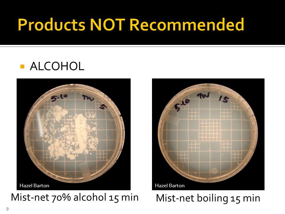  ALCOHOL Mist-net boiling 15 min Mist-net 70% alcohol 15 min Hazel Barton 9