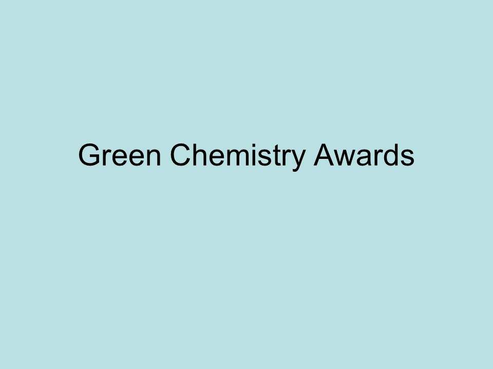 Green Chemistry Awards