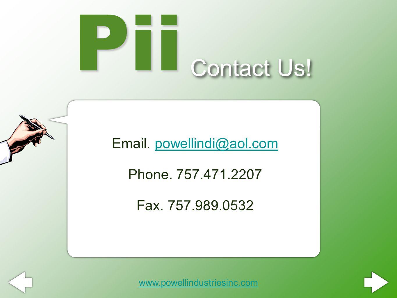 Contact Us. Pii www.powellindustriesinc.com Email.