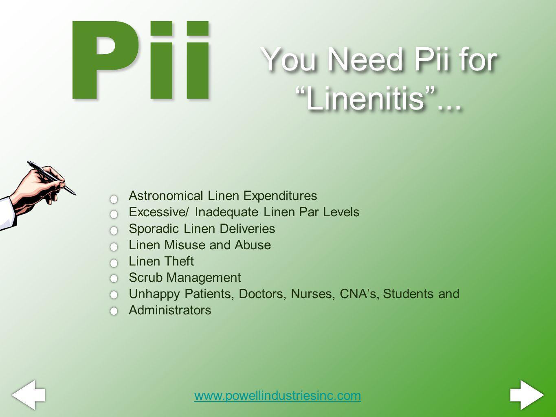 You Need Pii for Linenitis ...