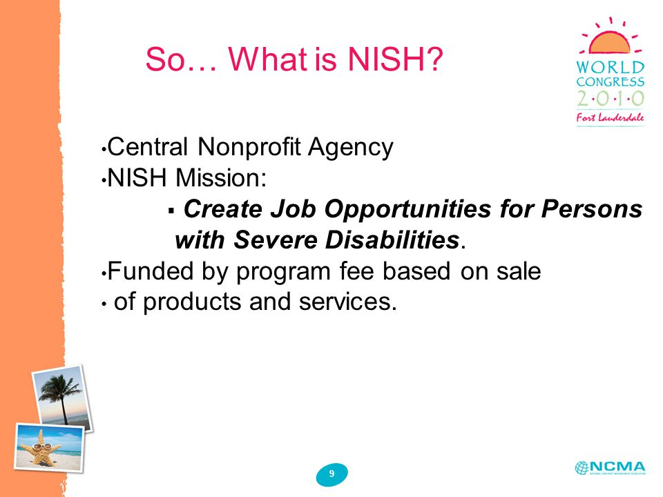9 So… What is NISH.