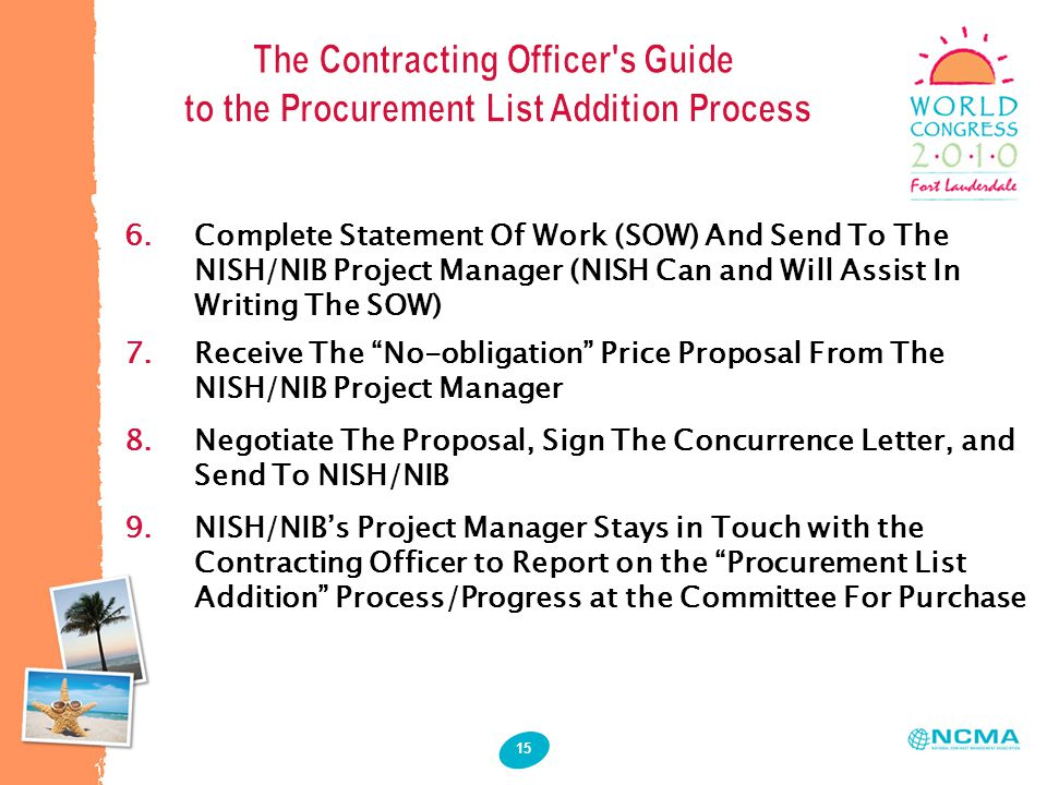 "15 6.Complete Statement Of Work (SOW) And Send To The NISH/NIB Project Manager (NISH Can and Will Assist In Writing The SOW) 7.Receive The ""No-obligat"