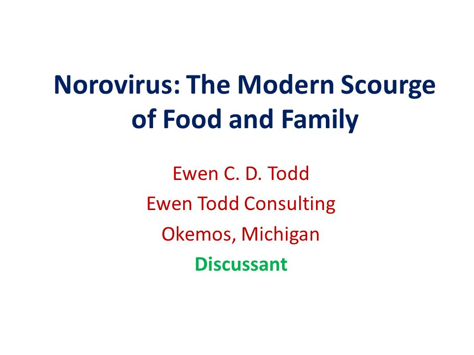 Norovirus: The Modern Scourge of Food and Family Ewen C.