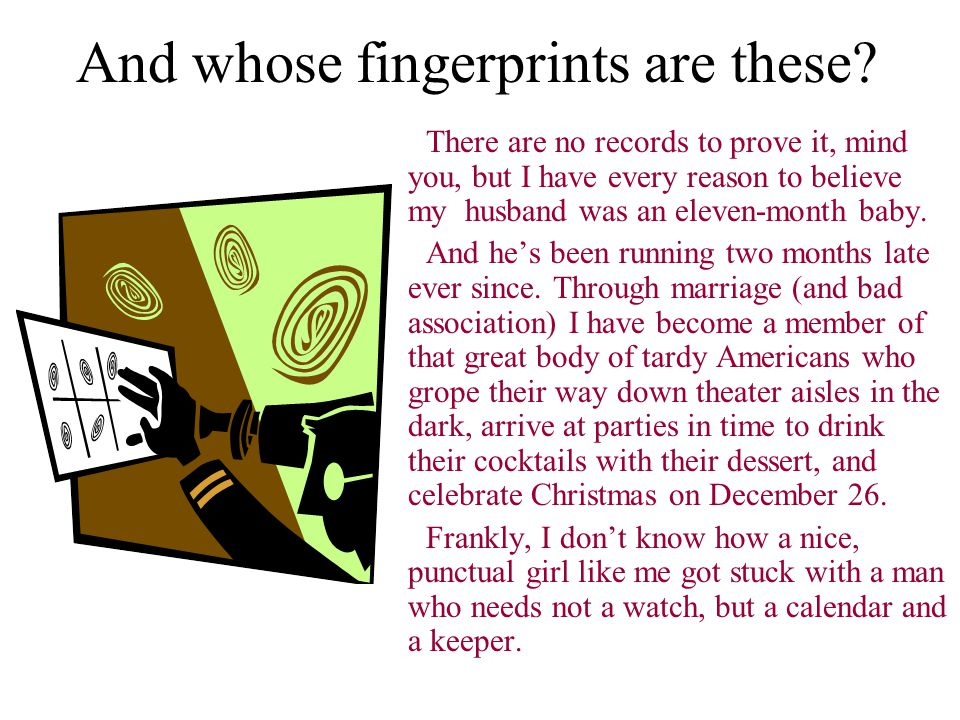 And whose fingerprints are these.