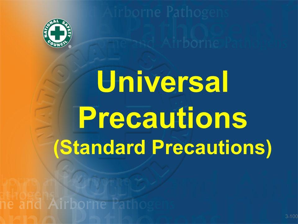 Universal Precautions (Standard Precautions) 3-100