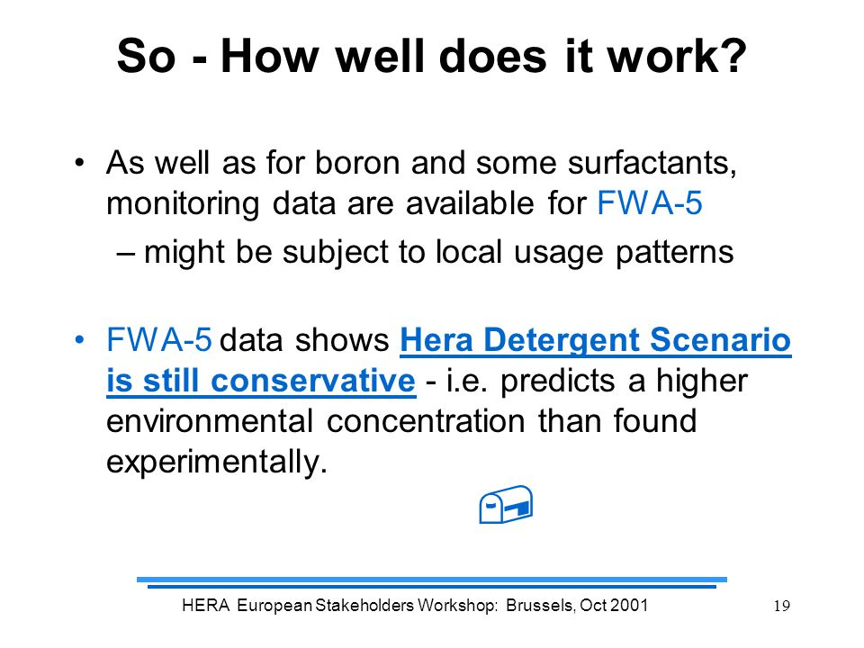 HERA European Stakeholders Workshop: Brussels, Oct 200119 So - How well does it work.