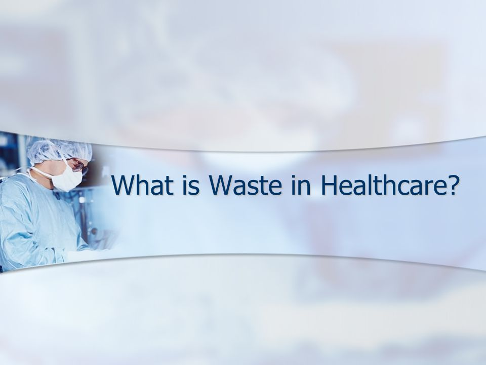 What is Waste in Healthcare?