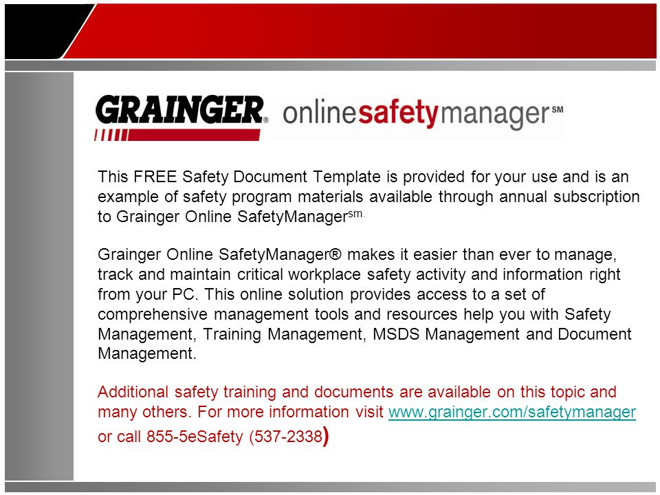 This FREE Safety Document Template is provided for your use and is an example of safety program materials available through annual subscription to Grainger Online SafetyManager sm.