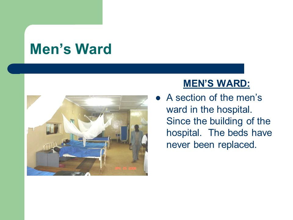 Men's Ward MEN'S WARD: A section of the men's ward in the hospital.
