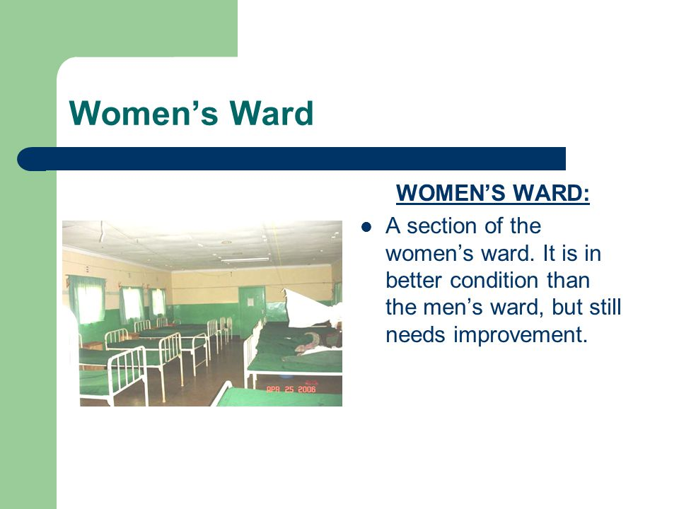 Women's Ward WOMEN'S WARD: A section of the women's ward.