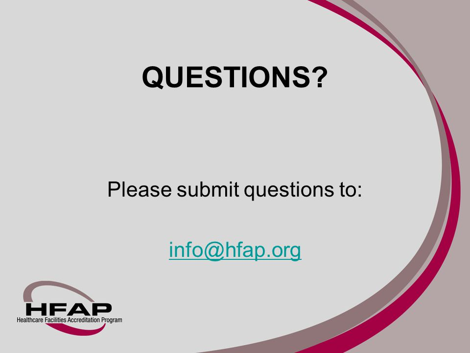 QUESTIONS? Please submit questions to: info@hfap.org